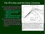 far ir lines and the early universe