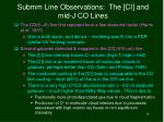 submm line observations the ci and mid j co lines