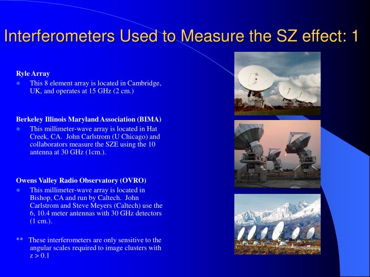 Interferometers Used to Measure the SZ effect: 1
