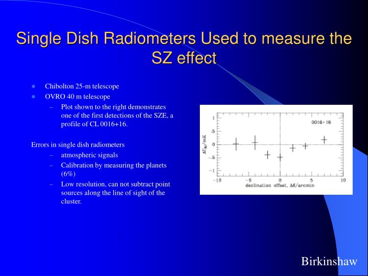 Single Dish Radiometers Used to measure the SZ effect