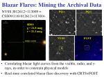 blazar flares mining the archival data