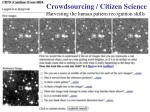 crowdsourcing citizen science harvesting the human pattern recognition skills