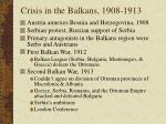 crisis in the balkans 1908 1913