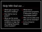 help mi6 find out