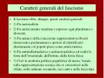 caratteri generali del fascismo3