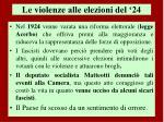 le violenze alle elezioni del 24