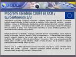 programi saradnje cbbih sa ecb e urosistemom 3 3