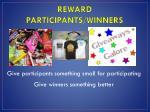 reward participants winners