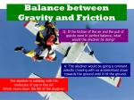 balance between gravity and friction