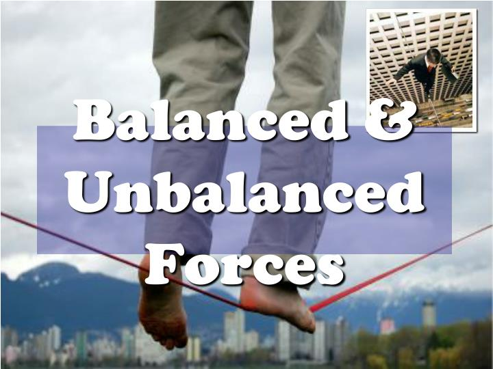 balanced unbalanced forces n.