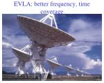 evla better frequency time coverage