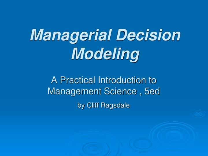 managerial decision modeling n.