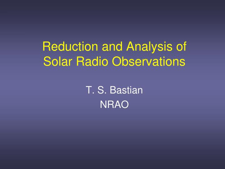reduction and analysis of solar radio observations n.
