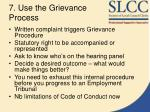 7 use the grievance process