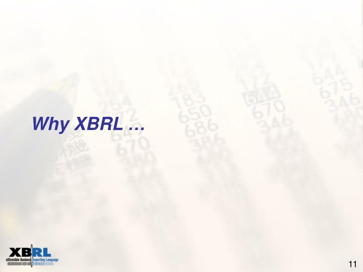Why XBRL …