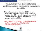 calculating ftes convert funding used for overtime contractors consultants into ftes