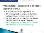 prosecution disposition of cases scenario cont