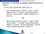 question 12 number of people trained scenario 2 cont