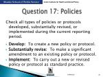 question 17 policies