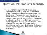 question 19 products scenario