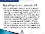 reporting victims scenario 3