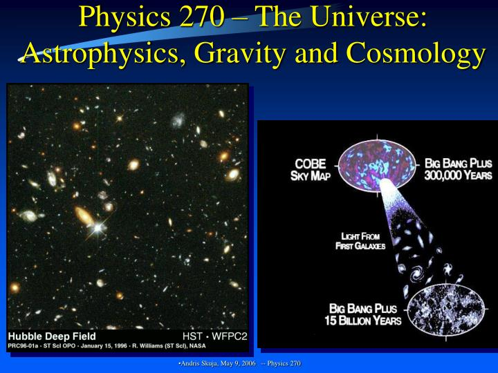 physics 270 the universe astrophysics gravity and cosmology n.