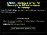 carma c ombined a rray for r esearch in m illimeter wave a stronomy