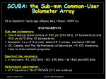 scuba the s ub mm c ommon u ser b olometer a rray
