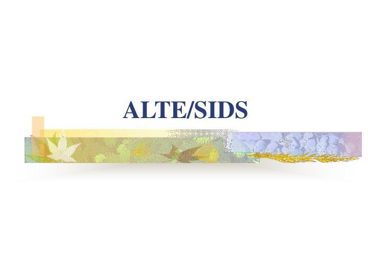 ALTE/SIDS