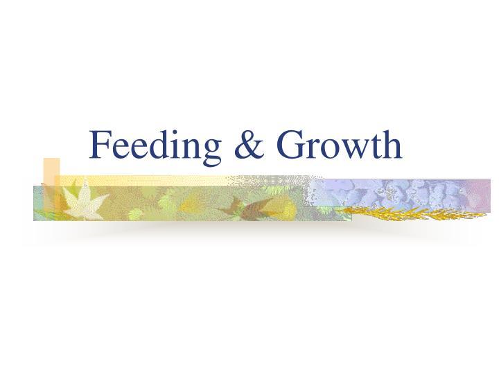 Feeding growth