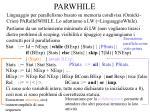 parwhile
