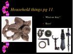household things pg 11