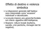effetto di destino e violenza simbolica