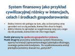 system finansowy jako przyk ad cywilizacyjnej r nicy w intencjach celach i rodkach gospodarowania