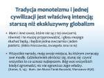tradycja monoteizmu i jednej cywilizacji jest w a ciw intencj starsz ni ekskluzywny globalizm