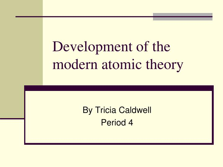 development of the modern atomic theory n.