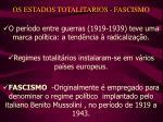 os estados totalitarios fascismo