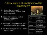 8 how might a student improve this experiment