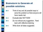brainstorm to generate all possible solutions