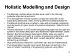 holistic modelling and design