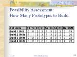 feasibility assessment how many prototypes to build