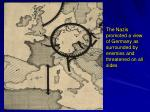 the nazis promoted a view of germany as surrounded by enemies and threatened on all sides
