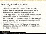 data mgmt wg outcomes