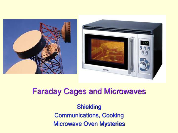 faraday cages and microwaves n.