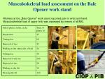 musculoskeletal load assessment on the bale opener work stand
