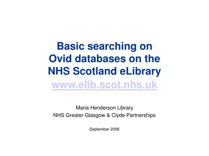 basic searching on ovid databases on the nhs scotland elibrary www elib scot nhs uk n.