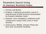 parametric search using in memory auxiliary index