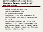 sentiment identification using maximum entropy analysis of movie reviews