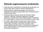 metoda organizowania rodowiska