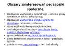 obszary zainteresowa pedagogiki spo ecznej